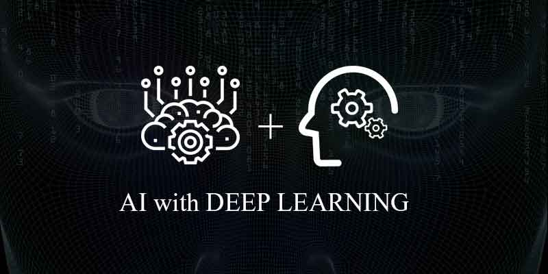 AI with Deep Learning